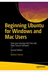 Beginning Ubuntu for Windows and Mac Users: Start your Journey into Free and Open Source Software Kindle Edition