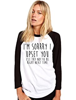 I/'ll Try Not To Be Right Next Time Unisex Hoodie I/'m Sorry I Upset You