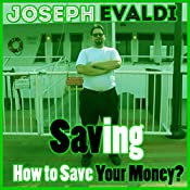 Saving: How to Save Your Money: Money: Learning the Basics Book 2 | Joseph Evaldi