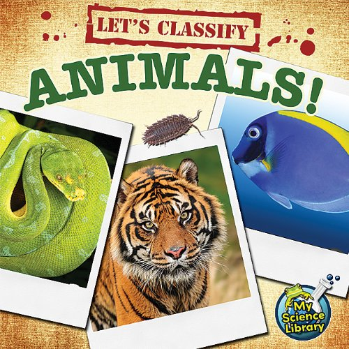 Let's Classify Animals (My Science Library, Levels 2-3)