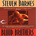 Blood Brothers Audiobook by Steven Barnes Narrated by Barrie Buckner