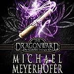 The Dragonward: The Godsfall Trilogy, Book 1 | Michael Meyerhofer
