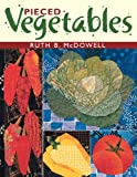 Pieced Vegetables, Ruth B. McDowell, 1571201408