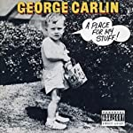 A Place for My Stuff! | George Carlin