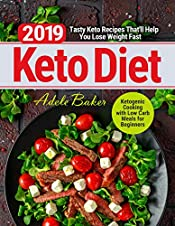 Keto Diet 2019: Tasty Keto Recipes That'll Help You Lose Weight Fast | Ketogenic Cooking with Low Carb Meals for Beginners (keto connect cookbook)