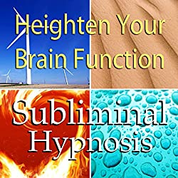 Heighten Your Brain Function Subliminal Affirmations