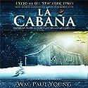 La Cabana [The Shack (Texto Completo)]: Donde La Tragedia Se Encuentra Con La Eternidad Audiobook by William P Young Narrated by Frank Rodriguez