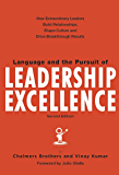 Language and the Pursuit of Leadership Excellence: How Extraordinary Leaders Build Relationships, Shape Culture and…