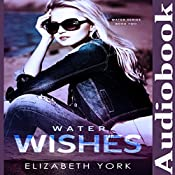Water Wishes: Water Series, Book 2 | Elizabeth York