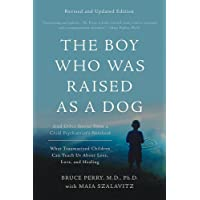 The Boy Who Was Raised as a Dog: And Other Stories from a Child Psychiatrist's Notebook...