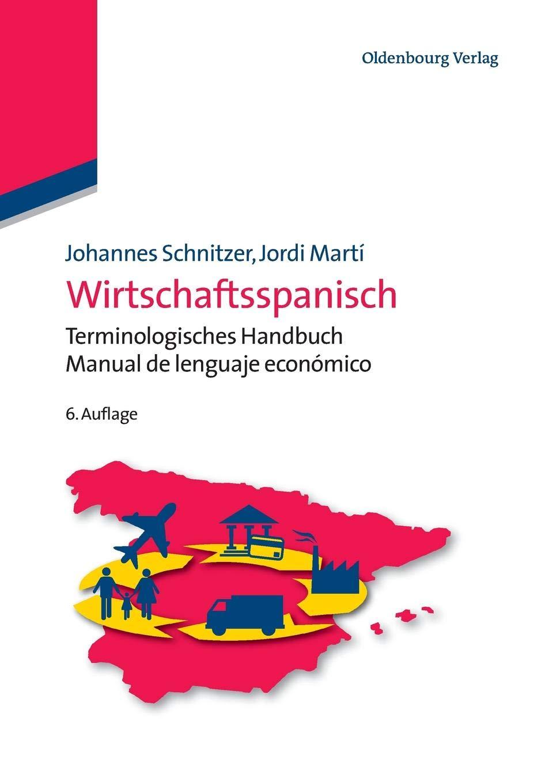 Wirtschaftsspanisch  Terminologisches Handbuch   Manual De Lenguaje Económico  Lehr  Und Handbücher Zu Sprachen Und Kulturen