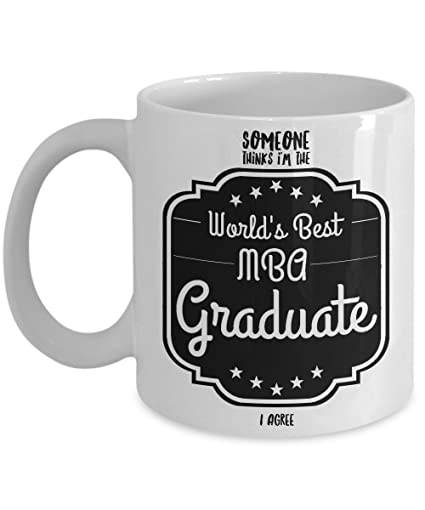 MBA Graduation Gifts - Someone Thinks Iu0027m The Worldu0027s Best MBA Graduate - I  sc 1 st  Amazon.com & Amazon.com: MBA Graduation Gifts - Someone Thinks Iu0027m The Worldu0027s ...