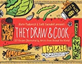 They Draw and Cook, Nate Padavick and Salli Swindell, 1616281383