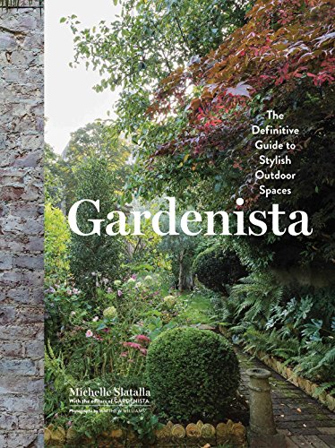 Gardenista: The Definitive Guide to Stylish Outdoor Spaces cover