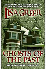 Ghosts of the Past (Delia Daugherty Serials Book 5) Kindle Edition