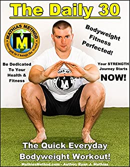 The DAILY 30: The Quick Everyday Bodyweight Workout! (Basic Fitness  Exercise Routine for children, teen, men, women, and senior) (The STRENGTH  WARRIOR
