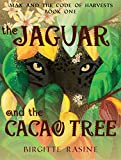 The Jaguar and the Cacao Tree (Max and the Code of Harvests Book 1)