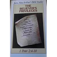 Title: The Believers Privilege 1 Peter 2 410