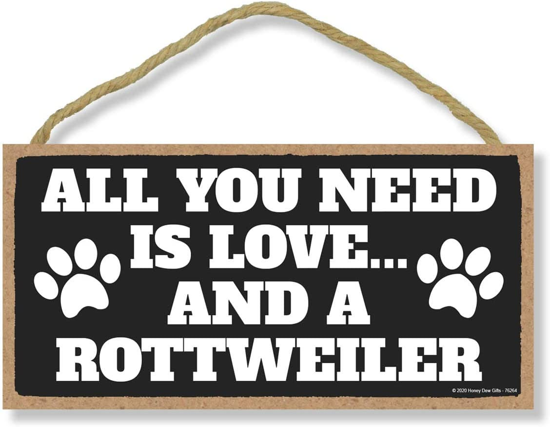 Honey Dew Gifts All You Need is Love and a Rottweiler Wooden Home Decor for Dog Pet Lovers, Hanging Decorative Wall Sign, 5 Inches by 10 Inches
