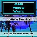 Maui Widow Waltz Audiobook by JoAnn Bassett Narrated by Rebekah Amber Clark