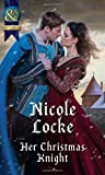Her Christmas Knight (Lovers and Legends, Book 6)