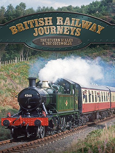 - British Railway Journeys: The Severn Valley & The Cotswolds