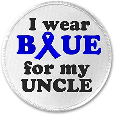 Amazon Com I Wear Blue For My Uncle 3 Sew On Patch Awareness Ribbon Prostate Colon Cancer Clothing