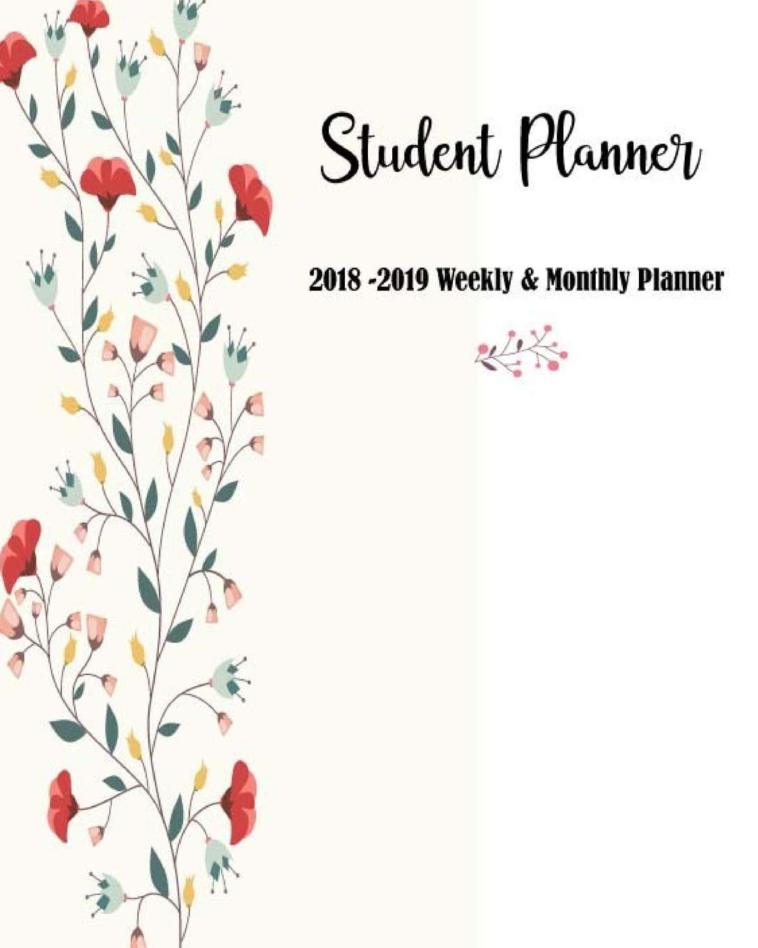 Weekly and Monthly Planner August 2019 September 2018 Weekly Planner: Daily