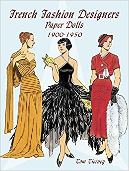 Book French Fashion Designers Paper Dolls: 1900-1950 (Dover Paper Dolls) by Tom Tierney (2003-03-28)