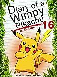 Pokemon Go: Diary Of A Wimpy Pikachu 16: The Clone Wars: (An Unofficial Pokemon Book) (Pokemon Books Book 42)