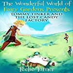 Tommy Tinker and the Lost Candy Factory | Teelie Turner