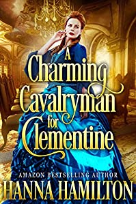 A Charming Cavalryman For Clementine by Hanna Hamilton ebook deal