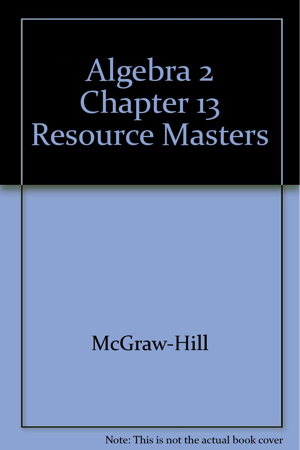 Read Online Algebra 2 Chapter 13 Resource Masters pdf