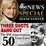 Three Shots Rang Out: The JFK Assassination 50 Years Later | Darren Reynolds