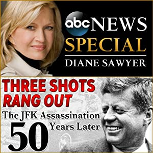 Three Shots Rang Out: The JFK Assassination 50 Years Later Radio/TV Program