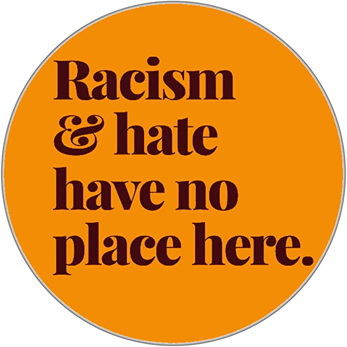 Gifts & Gadgets Co. Racism and Hate Have No Place Here Button ...