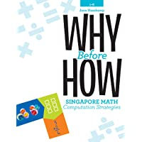 Why Before How: Singapore Math Computation Strategies (Crystal Springs Books)