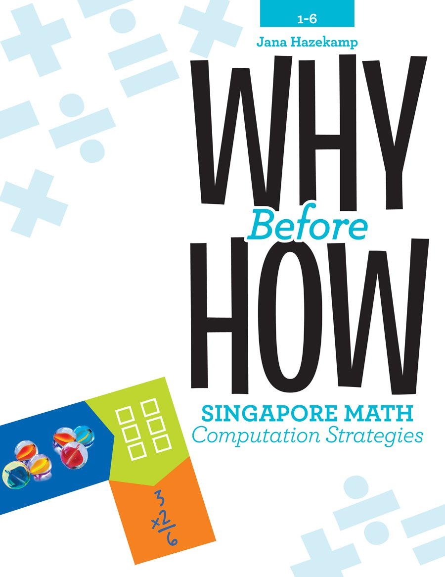 Amazon.com: Why Before How: Singapore Math Computation Strategies ...