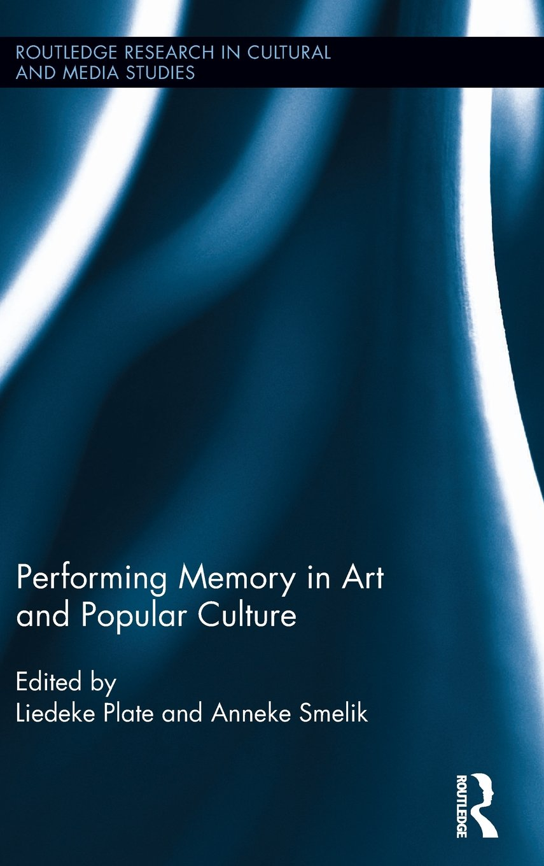 Performing memory in art and popular culture