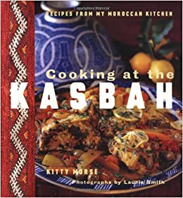Cooking at the kasbah recipes from my moroccan kitchen kitty cooking at the kasbah recipes from my moroccan kitchen kitty morse laurie smith 9780811815031 amazon books forumfinder Image collections