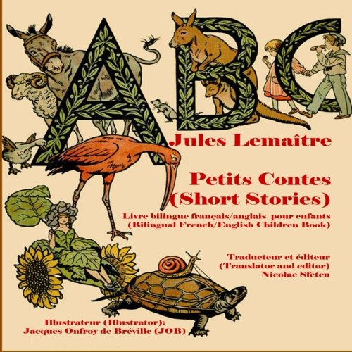 ABC Petits Contes (Short Stories): Livre bilingue français/anglais pour enfants (Bilingual French/English Children Book) (English and French Edition)