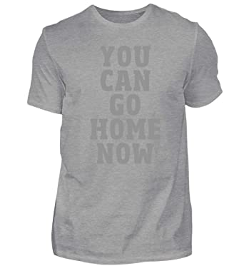 You Can Go Home Now Fitness T Shirt Fitnessstudio Gym Kleidung Sport