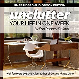 Unclutter Your Life in One Week Audiobook