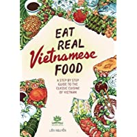 Eat Real Vietnamese Food: A Step by Step Guide