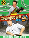The Choo Choo Bob Show: The Snow Must Go On