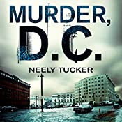 Murder, D.C.: A Sully Carter Novel | Neely Tucker
