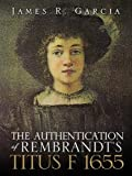 The Authentication of Rembrandt's Titus F 1655, James R. Garcia, 1609575083