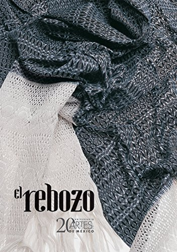 El rebozo. Artes de Mexico # 90 (bilingual: Spanish/English) (Spanish Edition)