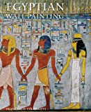 Egyptian Wall Painting, Francesco Tiradritti, 0789210088
