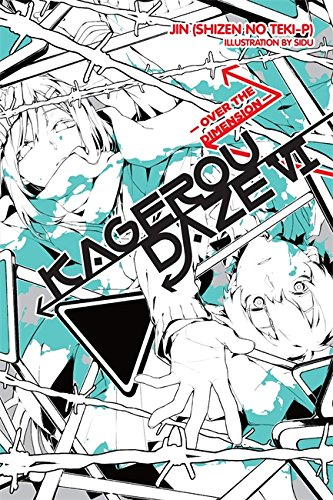 Download Kagerou Daze, Vol. 6 (light novel): Over the Dimension PDF
